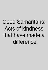 Good Samaritans: Acts of kindness that have made a difference